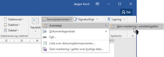 Vælg kommandoen Indsæt > Tekst > Genvejselementer > Autotekst > Gem markeringen i autotekstgalleri